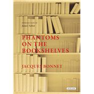 Phantoms on the Bookshelves by Bonnet, Jacques; Reynolds, Sian; Salter, James, 9781590207598