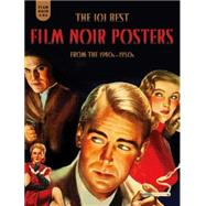 The 101 Best Film Noir Posters from the 1940s-1950s by Fertig, Mark, 9781606997598