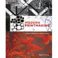 Modern Printmaking by Covey, Sylvie, 9781607747598