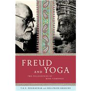 Freud and Yoga Two Philosophies of Mind Compared by Krusche, Hellfried; Hodges, Anne-Marie; Desikachar, T. K. V., 9780865477599