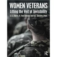 Women Veterans: Lifting the veil of Invisibility by Harris; G.L.A., 9781498727600