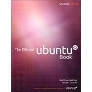 The Official Ubuntu Book by Helmke, Matthew; Graner, Amber; Rankin, Kyle; Hill, Benjamin Mako; Bacon, Jono, 9780133017601