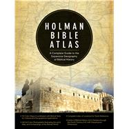 Holman Bible Atlas A Complete Guide to the Expansive Geography of Biblical History by Brisco, Thomas  V., 9780805497601