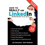How to REALLY use LinkedIn (Second Edition - Entirely Revised) : Discover the true power of LinkedIn and how to leverage it for your business and Career by Vermeiren, Jan; Verdonck, Bert, 9781466347601