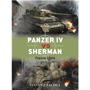 Panzer IV vs Sherman France 1944 by Zaloga, Steven J.; Chasemore, Richard, 9781472807601