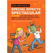 Nick and Tesla's Special Effects Spectacular by PFLUGFELDER, BOBHOCKENSMITH, STEVE, 9781594747601