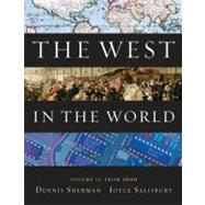 The West in the World, Volume II: From 1600 by Sherman, Dennis; Salisbury, Joyce, 9780077367602