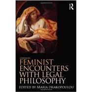 Feminist Encounters with Legal Philosophy by Drakopoulou; Maria, 9780415497602