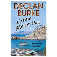 Crime Always Pays by Burke, Declan, 9780727897602