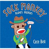Sock Monkey Rides Again by BELL, CECEBELL, CECE, 9780763677602