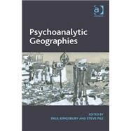 Psychoanalytic Geographies by Kingsbury,Paul, 9781409457602