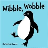 Wibble, Wobble by Hnatov, Catherine, 9781595727602