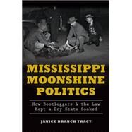 Mississippi Moonshine Politics by Tracy, Janice Branch, 9781626197602