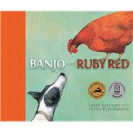 Banjo and Ruby Red by Gleeson, Libby; Blackwood, Freya, 9781760127602