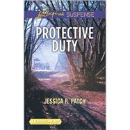 Protective Duty by Patch, Jessica R., 9780373677603