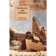 Barbarism and Religion by J. G. A. Pocock, 9780521797603