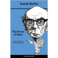 The Power of Ideas by Berlin, Isaiah; Hardy, Henry; Margalit, Avishai, 9780691157603