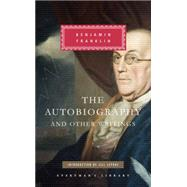 The Autobiography and Other Writings by Franklin, Benjamin; Lepore, Jill, 9781101907603