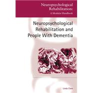 Neuropsychological Rehabilitation and People with Dementia by Clare,Linda, 9781138877603