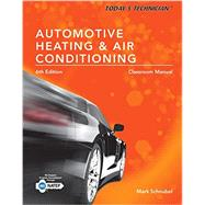 Today's Technician: Automotive Heating & Air Conditioning Classroom Manual by Schnubel, Mark, 9781305497603