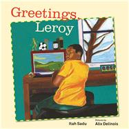 Greetings, Leroy by Sadu, Itah; Delinois , Alix, 9781554987603