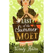 Last of the Summer Moët by Holden, Wendy, 9781784977603
