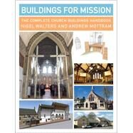 Buildings for Mission by Walter, Nigel; Mottram, Andrew, 9781848257603