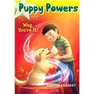 Puppy Powers #2: Wag, You're It! by Earhart, Kristin, 9780545617604