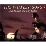 The Whales' Song by Sheldon, Dylan; Blythe, Gary, 9780099737605