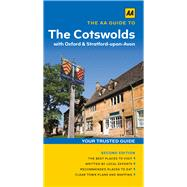 The AA Guide to the Cotswolds by Automobile Association (Great Britain), 9780749577605