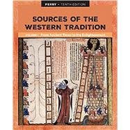 Sources of the Western Tradition Volume I From Ancient Times to the Enlightenment by Perry, Marvin, 9781337397605