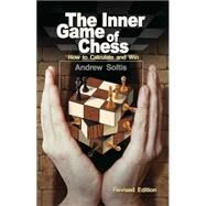 The Inner Game of Chess by Soltis, Andrew, 9781936277605