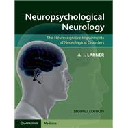 Neuropsychological Neurology by Larner, A. J.; Griffiths, Timothy D., 9781107607606