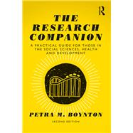 The Research Companion: A practical guide for those in the social sciences, health and development by Boynton; Petra M., 9781138917606