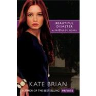 Beautiful Disaster by Kate Brian; Andrea C Uva, 9781416967606