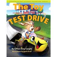 The Toy and the Test Drive by King-cargile, Gillian; Krull, Kevin, 9780875807607
