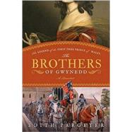The Brothers of Gwynedd: A Quartet: The Legend of the First True Prince of Wales by Pargeter, Edith, 9781402237607