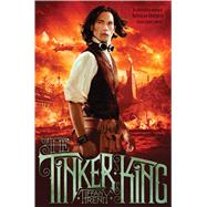 The Tinker King by Trent, Tiffany, 9781442457607