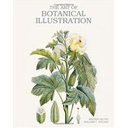The Art of Botanical Illustration by Blunt, Wilfrid; Stern, William T., 9781851497607
