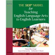 The SIOP Model for Teaching English Language-Arts to English Learners by Vogt, MaryEllen J.; Echevarria, Jana J.; Short, Deborah J., 9780205627608