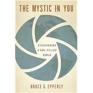 The Mystic in You by Epperly, Bruce G., 9780835817608