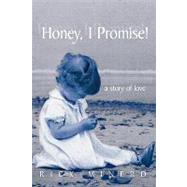 Honey, I Promise! : A Story of Love by RICK MINERD, 9781426917608