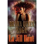 Drama Queen Saga by HUNT, LA JILL, 9781622867608