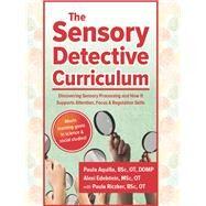 The Sensory Detective Curriculum by Aquilla, Paula; Edelstein, Alexi; Riczker, Paula, 9781935567608