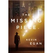 The Missing Piece by Egan, Kevin, 9780765377609
