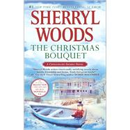 The Christmas Bouquet Bayside Retreat by Woods, Sherryl, 9780778317609