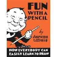 Fun With A Pencil by LOOMIS, ANDREW, 9780857687609