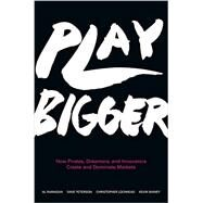 Play Bigger by Ramadan, Al; Peterson, Dave; Lochhead, Christopher; Maney, Kevin, 9780062407610