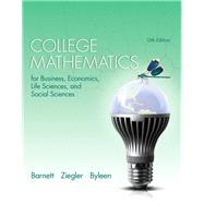 College Mathematics for Business Economics, Life Sciences and Social Sciences Plus NEW MyLab Math with Pearson eText -- Access Card Package by Barnett, Raymond A.; Ziegler, Michael R.; Byleen, Karl E., 9780321947611