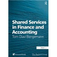 Shared Services in Finance and Accounting by Bangemann,Tom Olavi, 9781138247611